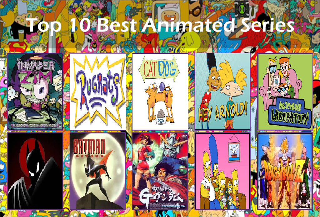 Top 10 Best Animated Series by Bluesplendont
