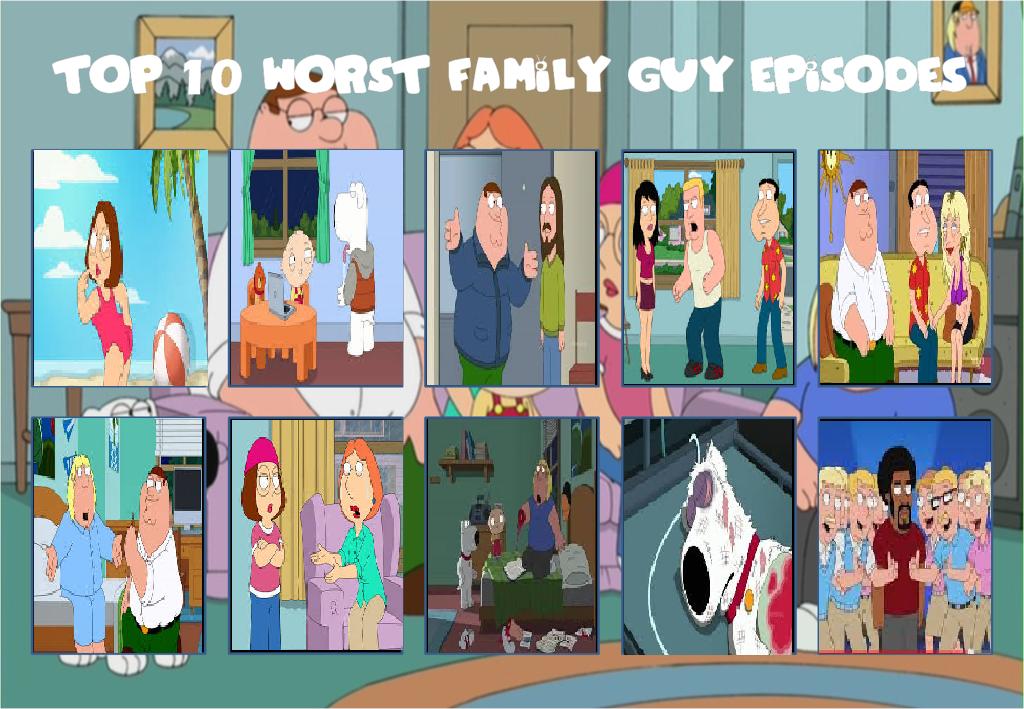 Top 10 Worst Family Guy Episodes by Bluesplendont on DeviantArt
