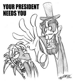 Your President Needs You