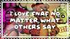 I love FNAF no matter what others say (Stamp F2U)