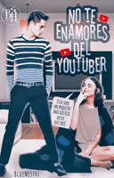 No te enamores del Youtuber - Wattpad BookCover by Blue-Holland-Grace