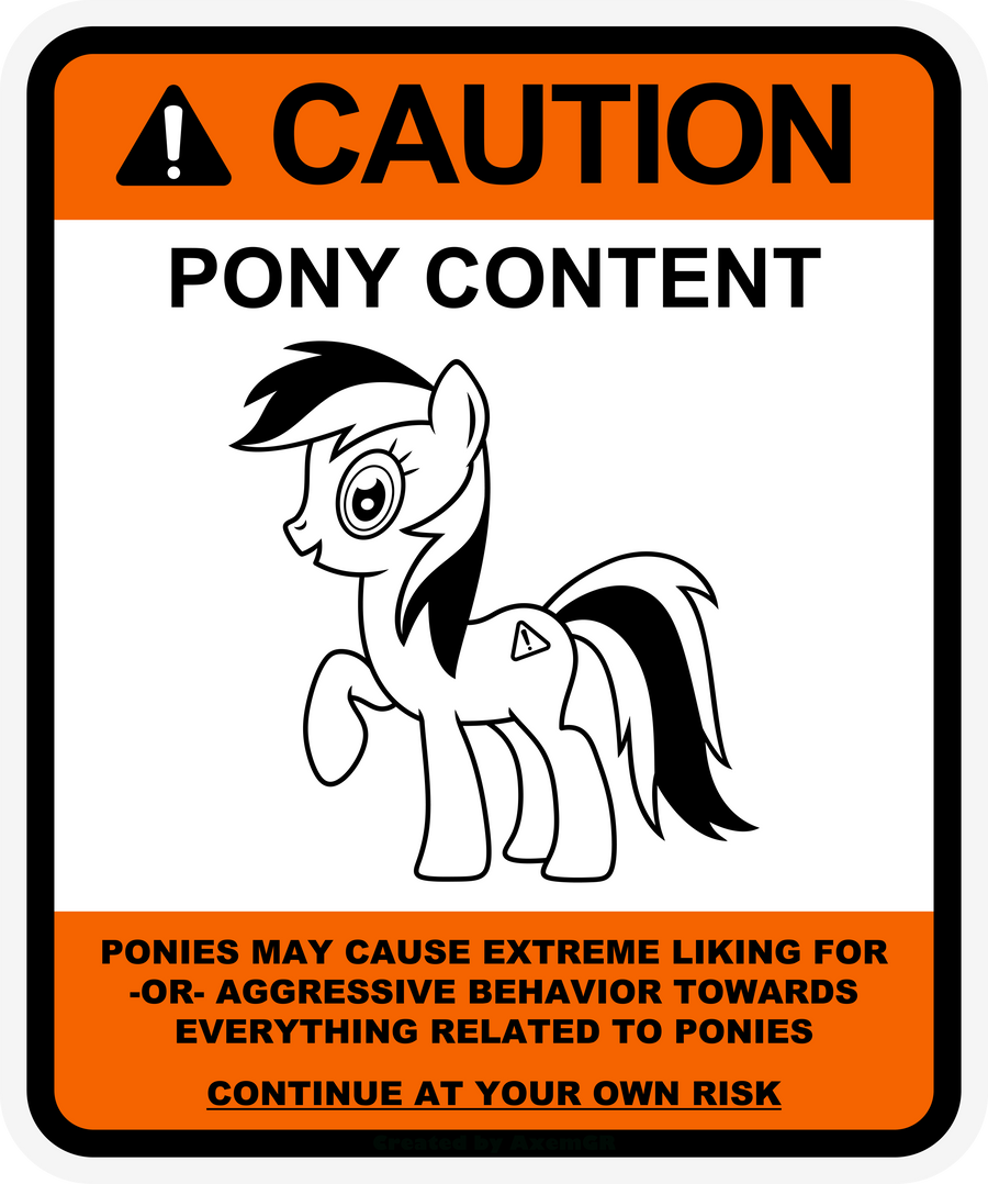 Pony warning label: Caution Pony Content