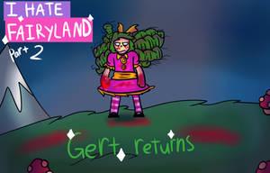 I Hate Fairyland Part 2: Gert Returns by stitchpunkstudios