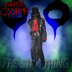 Alice Cooper - The Sick Thing