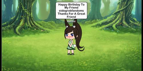 Happy Birthday 2 My Friend eidogrobfandoms