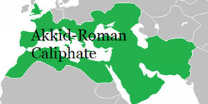 The Akkid-Roman Caliphate