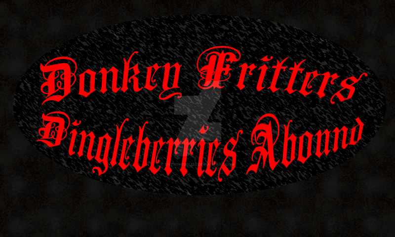 Donkey Fritters - Dingleberries Abound by Entwinedbliss