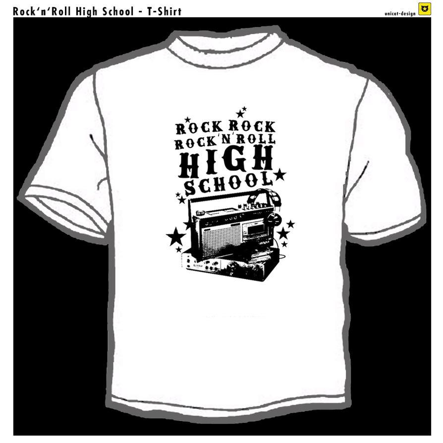 Rock 39 Roll High School T Shirt By Unicat Design On Deviantart