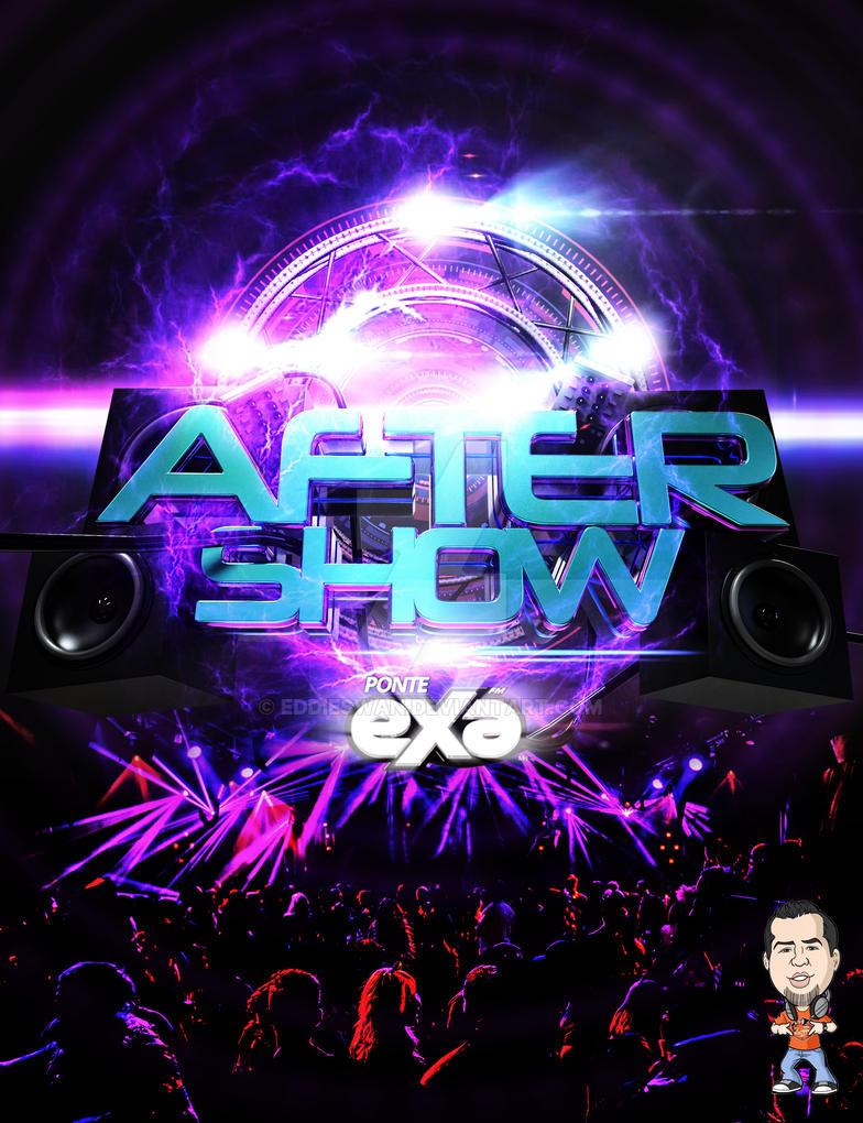Poster Design AFTER SHOW EXA FM by eddieswan