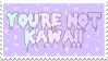 you're not kawaii stamp by egraut