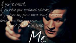 Never, Ever Put in a Trap