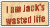 Jack's Wasted Life by obsidianstamps