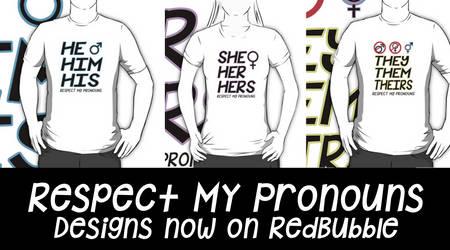 Respect My Pronouns *Merch on RedBubble by RayaWolf