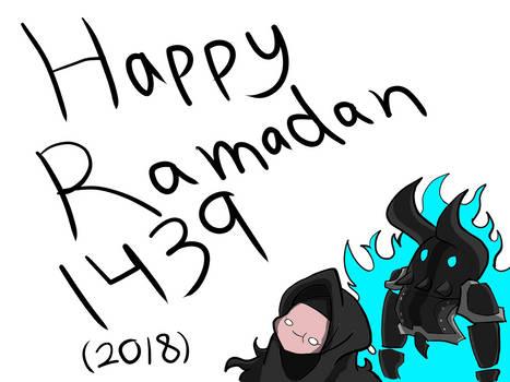 Happy Ramadan 1439!!! (2018)