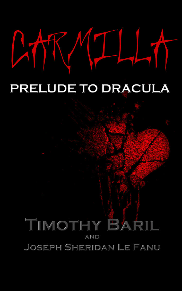 Carmilla: Prelude To Dracula by TimBaril
