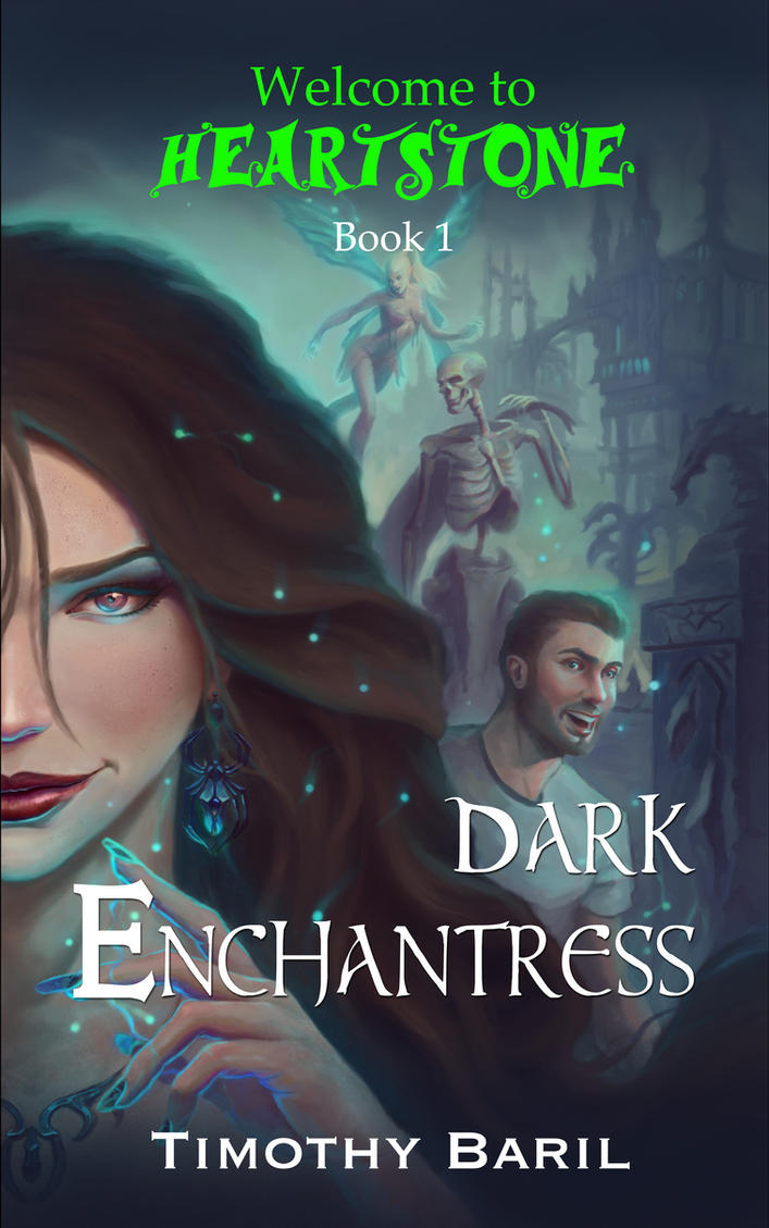 Dark Enchantress (Welcome to Heartstone, Book 1) by TimBaril