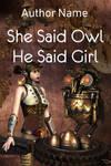 She said Owl, he said Girl by OlgaGodim