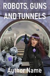 Robots, guns and tunnels by OlgaGodim