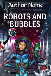 Robots and bubbles