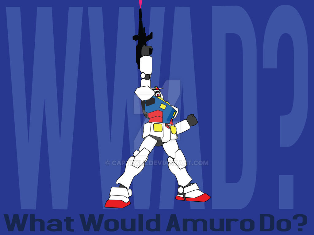 What Would Amuro Do? WWAD? by CaptKyle