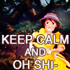 Keep Calm and Oh Shi by Eitak-Monster
