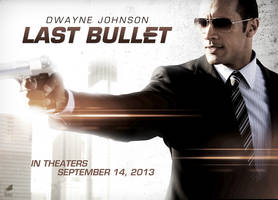Last Bullet Movie Poster - Dwayne Johnson by bpenaud