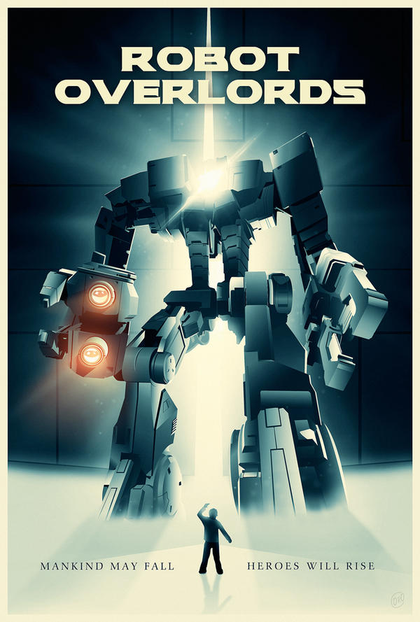 Robot Overlords Poster by oroster