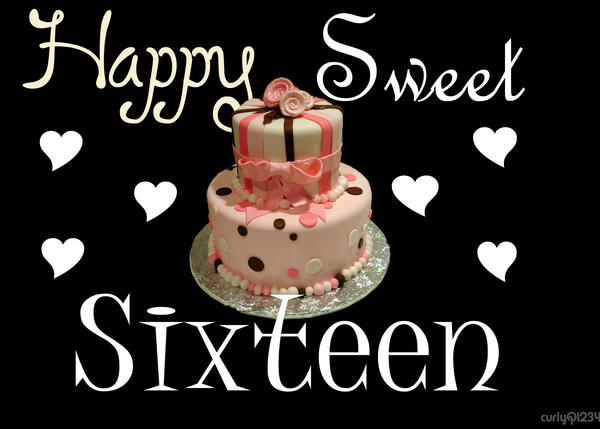 Happy Sweet Sixteen By Curlyq1234 On Deviantart Happy Birthday Sweet 16 Wishes