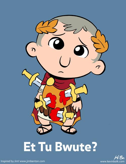 Cute Caesar -Et Tu Bwute?- by kevinbolk