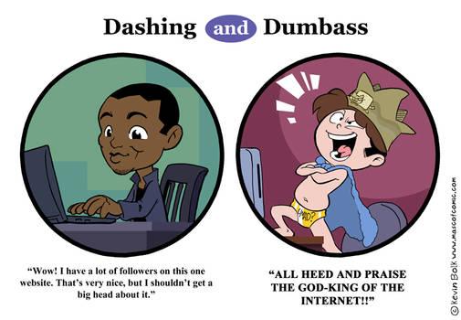 Dashing and Dumbass: Popularity