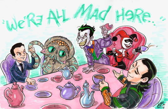 ''We're All Mad Here'' Commission