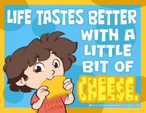 When people say what you like is 'cheesy'...