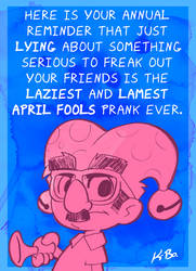 April Fools Day Reminder by kevinbolk