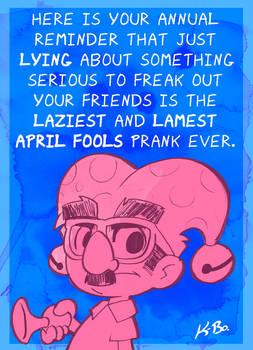 April Fools Day Reminder