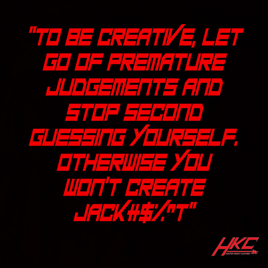 Inspirational quote of the day by HKC by hunterknightcustoms
