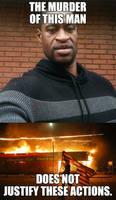 Rioting Won't Bring Back George Floyd