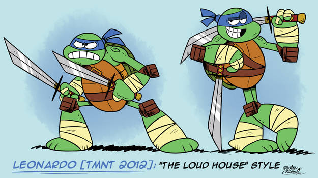 [MM] ''LOUD HOUSE'' Style: Leonardo (TMNT 2012)