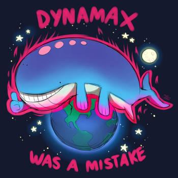 DYNAMAX WAS A MISTAKE
