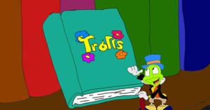Jiminy Cricket Presents Trolls: Chapter 1