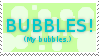 BUBBLES by CiMaebee