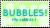 BUBBLES by CiMaebee