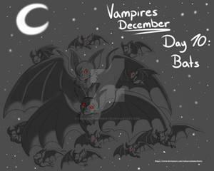 Vampires December - Day 10: Bats
