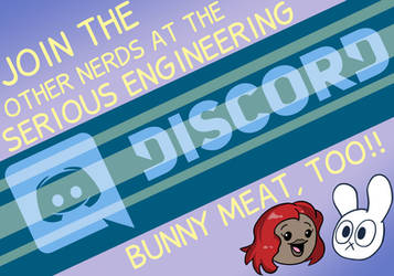 Serious Engineering/Bunny Meat Discord Advert