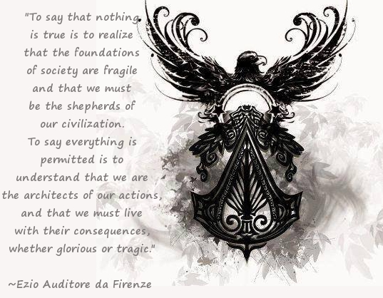 Assassin S Creed Quote From Ezio Auditore Da Firen By Xxharmoniouschaosxx On Deviantart