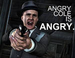 Angry Cole