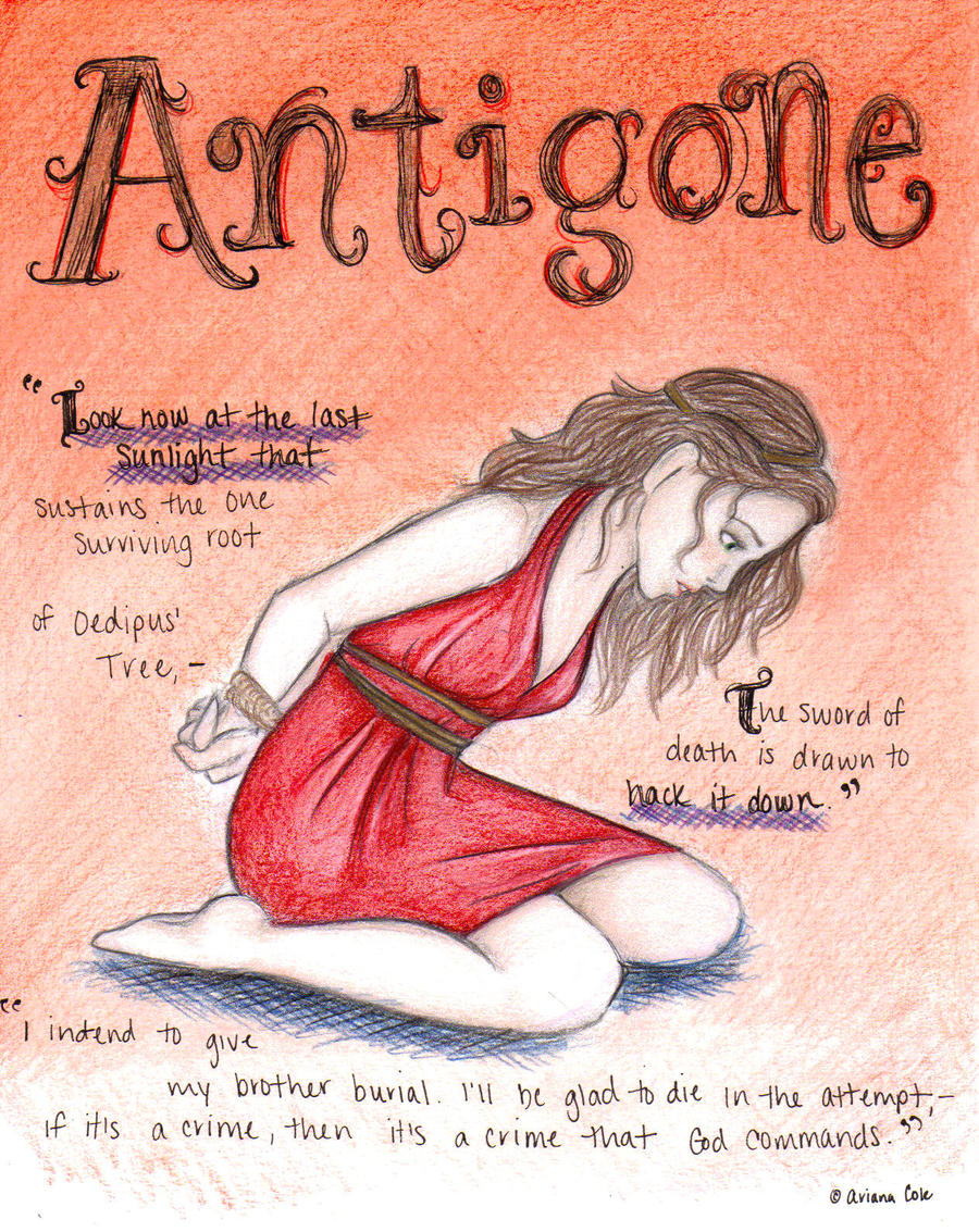 the examples of antigones admirable characters in antigone a play by sophocles Compare and contrast the idea of the tragic hero as it applies to sophocles' antigones and betrayal and infidelity with all-pervasive elements of destiny extending and exercising its spell on the characters of the play antigone was probably composed by for example, the tragic.
