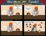 Hey there, Mr. Tasuki!
