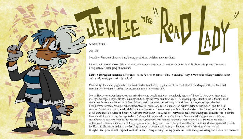 Eeyorb Bios: Jewlie the Road Lady by EeyorbStudios