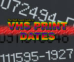 VHS Print Date Guide