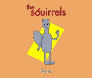 The Sbuirrels Characters: Ryan